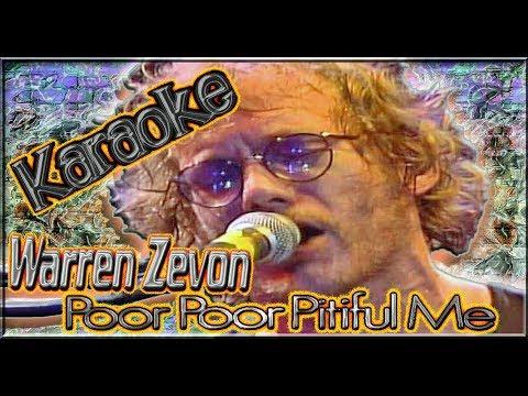 Warren Zevon * Karaoke Of Poor Poor Pitiful Me