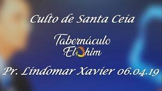 Culto de Santa Ceia 06-04-19 Itu -SP Pr. Lindomar Xavier