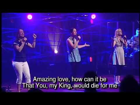 You Are My King (Amazing Love) - Passion