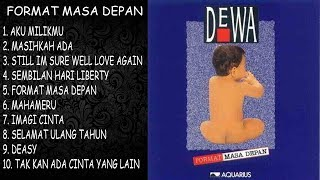 DEWA 19 FORMAT MASA DEPAN FULL ALBUM HQ