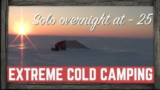 extreme cold winter camping at minus 25 celsius