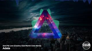 Adele - Send My Love (Country Club Martini Crew Remix)