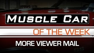 Muscle Car Of The Week:  Viewer Mail Part 2- Video