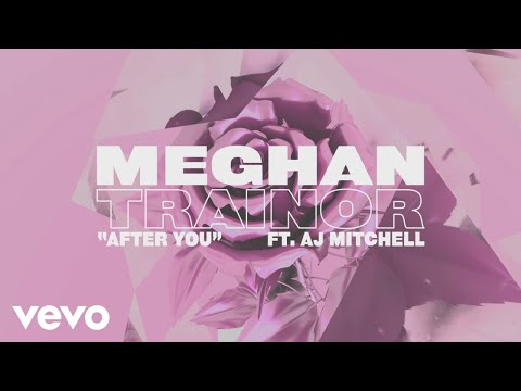 Meghan Trainor - After You (Lyric Video) Ft. AJ Mitchell