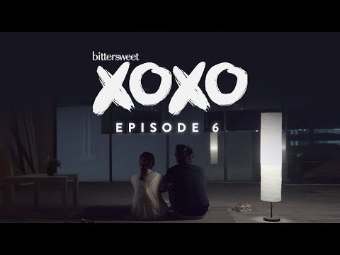 BITTERSWEET XOXO Web Series | Episode 6