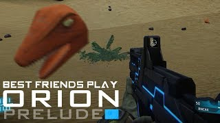 Best Friends Play Orion Prelude