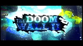 ROBLOX / THE DOOM WALL 2 TRAILER (Roblox Game Trailer)