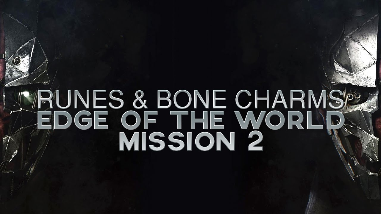 Dishonored 2 All Runes Bone Charms Locations In Mission 2 Edge