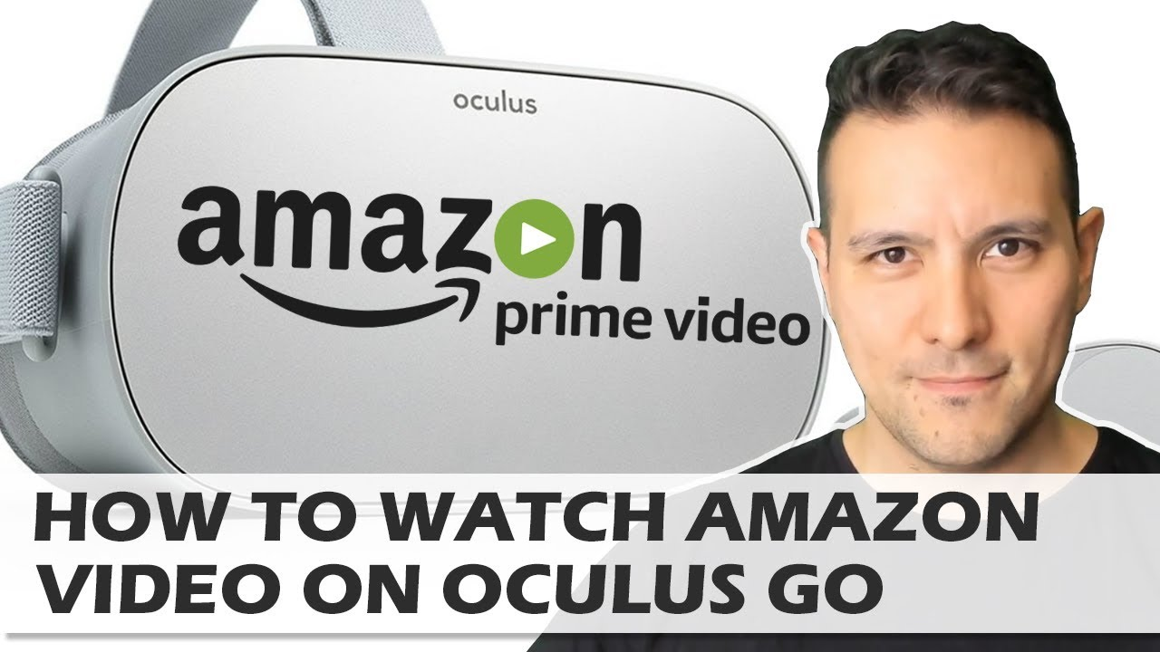 Tutorial: How To Watch Amazon Prime Video On The Oculus Go - This Little Trick Makes The Difference