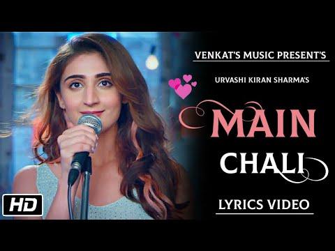 Main Chali : Lyrics Video Urvashi Kiran Sharma  New Hindi Songs Venkat's Music 2019