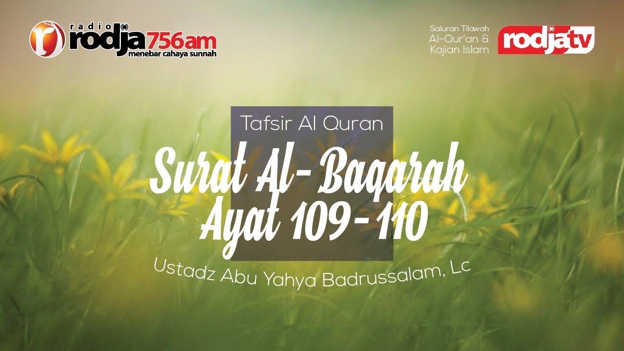 Tafsir Al Quran Surat Al Baqarah Ayat 109 110 L Ustadz Abu Yahya Badrusalam Lc