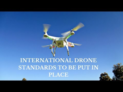 International Standards to be Put in Place for Drones Operat