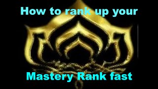 How to rank up your mastery rank fast in Warframe