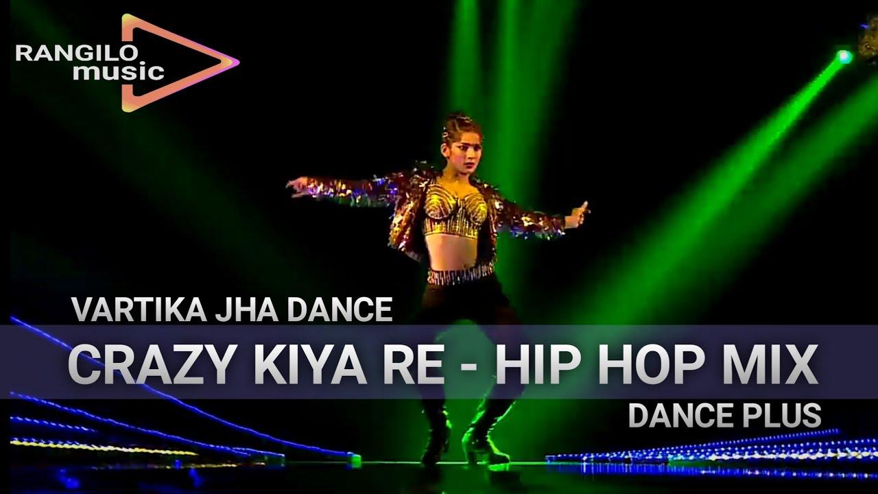 Download Vartika Jha Dance | Crazy Kiya Re | DANCE PLUS | Hip Hop Remix | Rangilo music