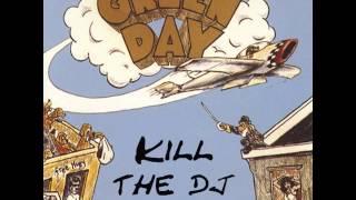 Green Day - Kill The DJ [Dookiefied®]