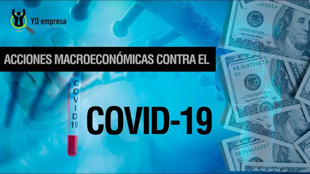 Acciones Macroeconómicas contra el COVID-19 o Coronavirus (Crisis de demanda) Su impacto económico