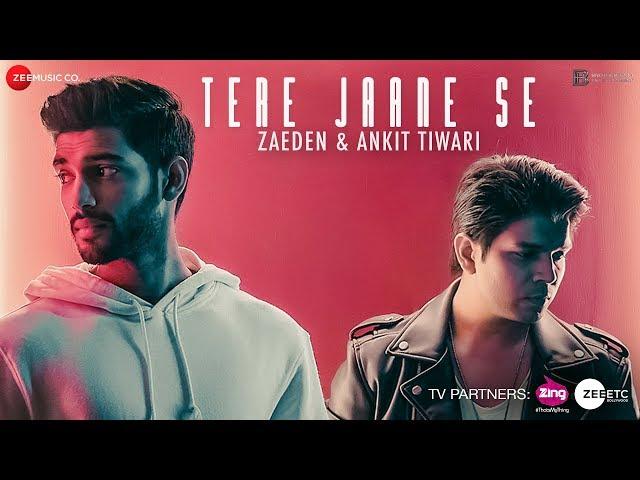 Tere Jaane Se - Official Music Video   Ankit Tiwari   Zaeden