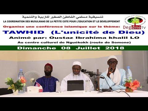 Conférence 08-07-18 à Nguékhokh | Comprendre et Réaliser le Tawhid_01| Cheikh Ibrahima Khalil LÔ H.A