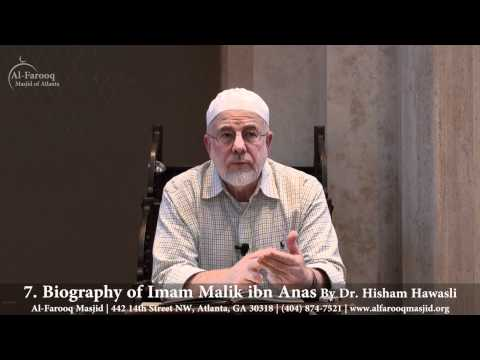 7. Biography of Imam Malik ibn Anas (Part 6 of 7)