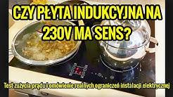 Jak płyta indukcyjna ogranicza moc przy instalacji elektrycznej 230V - TEST | ForumWiedzy