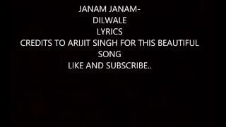JANAM JANAM- DILWALE LYRICS (SUNG BY ARIJIT SINGH)