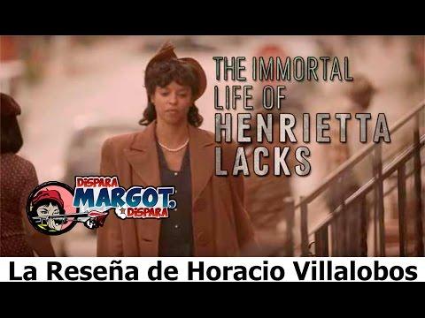 The Immortal Life Of Henrietta Lacks la Reseña de Horacio Villalobos