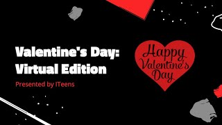 Valentine's Day: Virtual Edition | ITeens