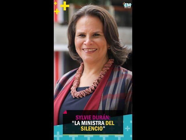 Sylvie Durán: La ministra del silencio   EN LA MIRA