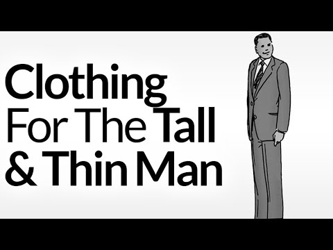 ae78599a6 Clothing Tips for Tall - Thin - Skinny Men - Menswear Advice Video for a  Man 6 Foot or Taller