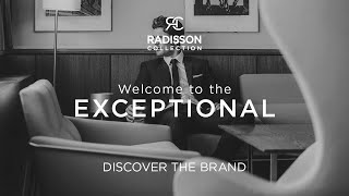 Radisson Collection: Welcome to the Exceptional