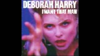 DEBORAH HARRY I WANT THAT MAN
