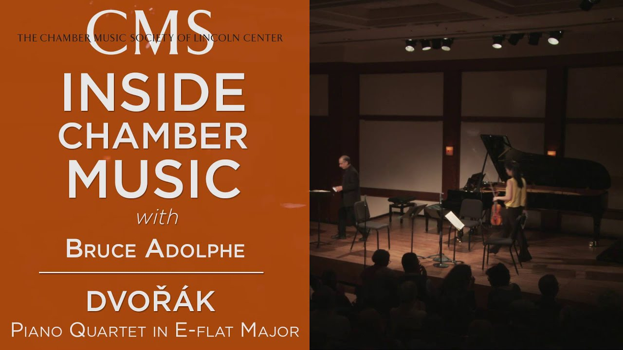 Inside Chamber Music with Bruce Adolphe: Dvořák's Quartet in E-flat major, Op. 87