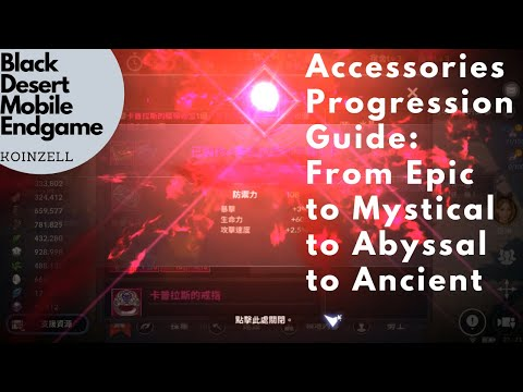 Black Desert Mobile Endgame Accessory Progression Guide From Epic To Mystical To Abyssal To Ancient