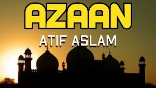 ATIF ASLAM gives ADHAN in his beautiful voice || أذان  عاطف اسلم