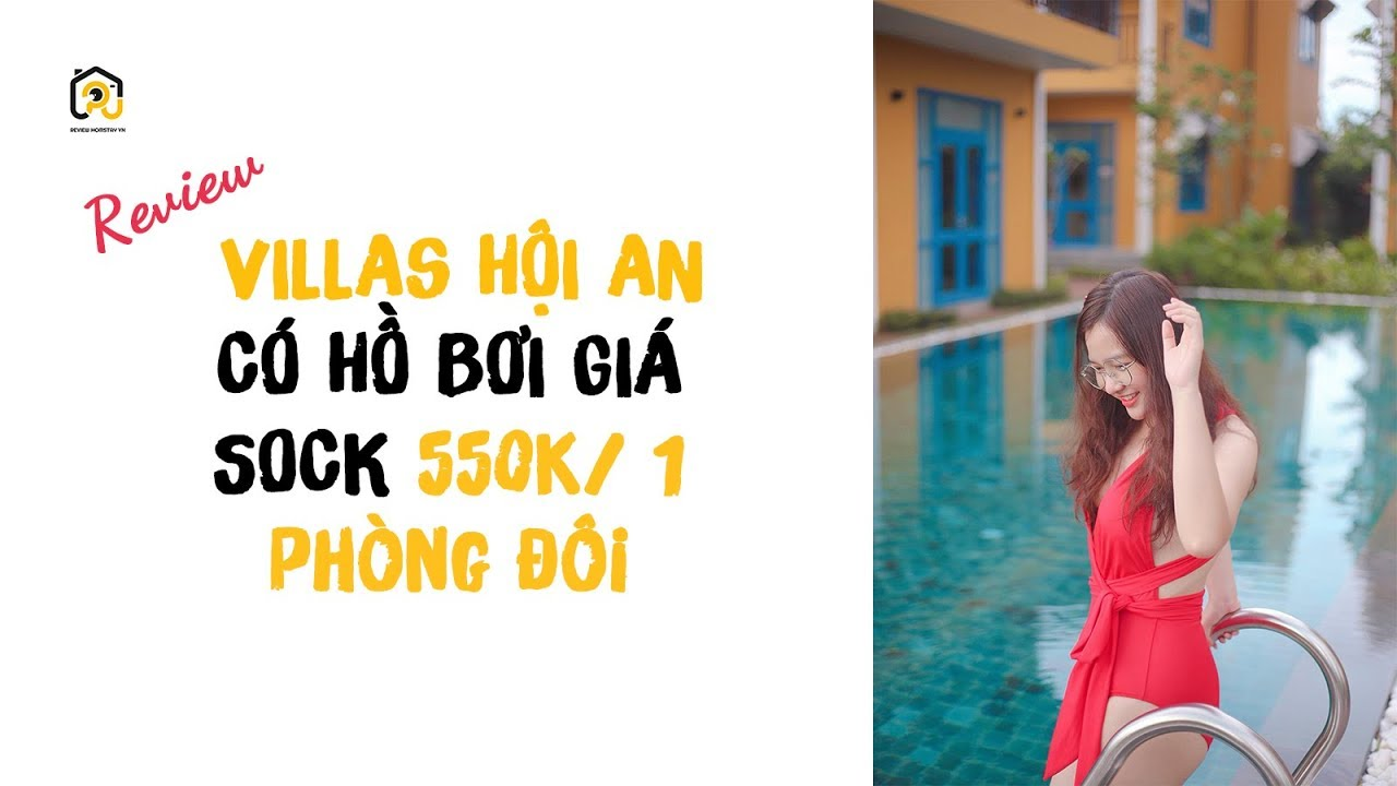 REVIEW VILLAS HỘI AN CÓ HỒ BƠI GIÁ SỐC CỰC RẺ 550K/1 PHÒNG ĐÔI  PUPU CHANNEL