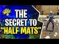 "THE SECRET TO ""HALF MATS"" (Fortnite Battle Royale)"