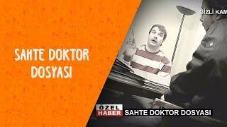 Sahte Doktor Dosyası - Dikkat Şahan Çıkabilir