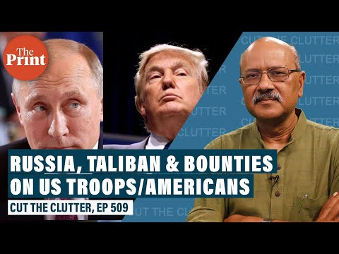 If Feared Unit 29155 Of Russian Spy Agency GRU Paid Taliban Bounty To Kill Americans In Afghanistan