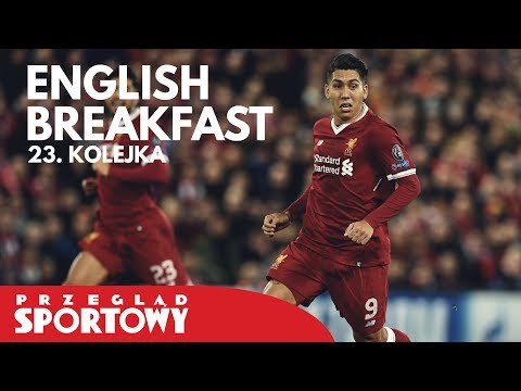 ENGLISH BREAKFAST - Magazyn Ligi Angielskiej [23. kolejka]