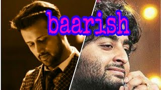 Atif Aslam vs Arjit Sing / song baarish from half girlfriend