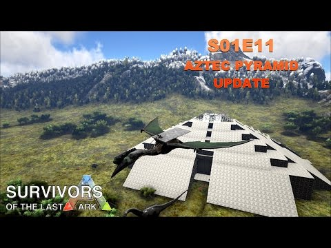 ARK: Survival Evolved - Modded - S1E11 - Moving to the Aztec Pyramid