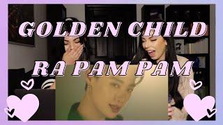 GOLDEN CHILD - RA PAM PAM M/V | REACTION
