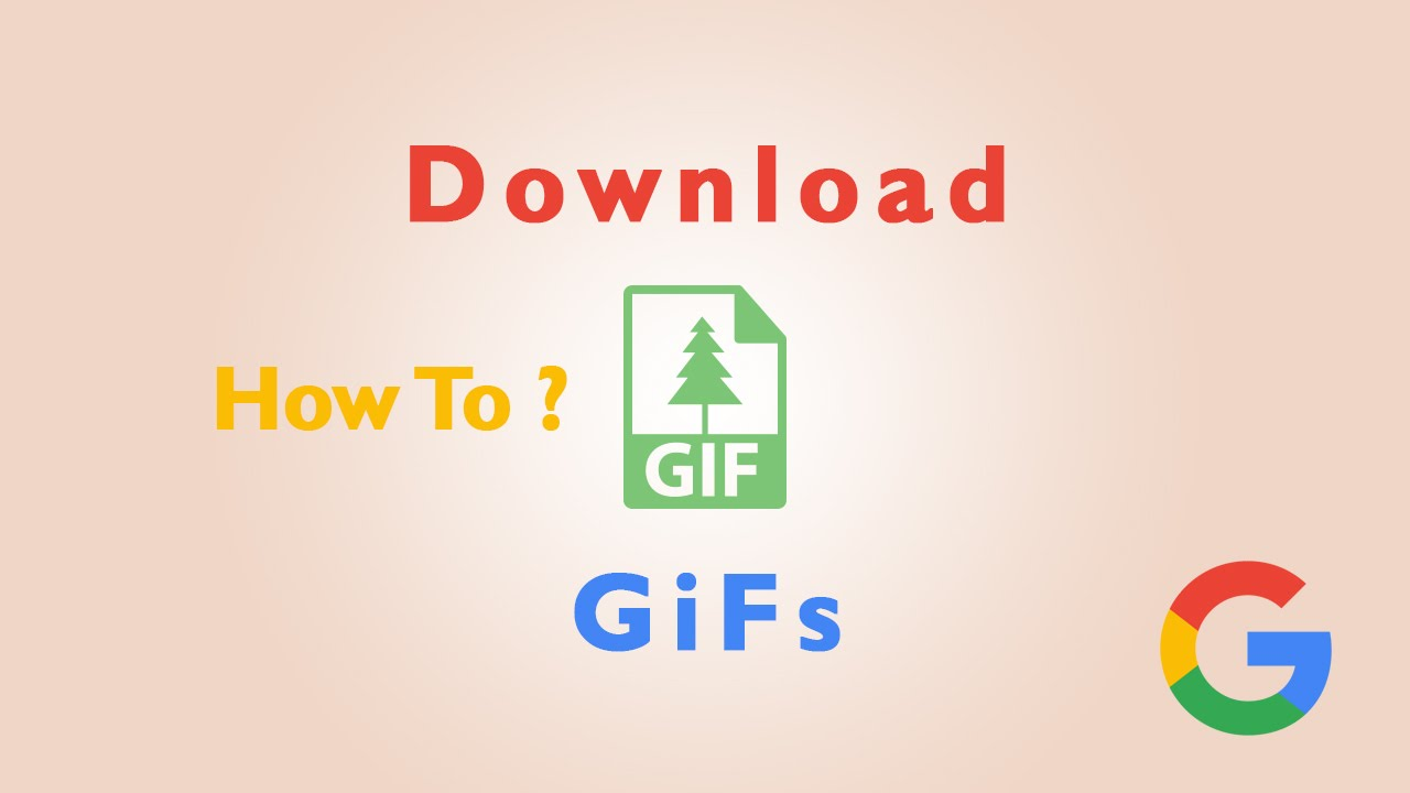 How To Download Gifs From Google