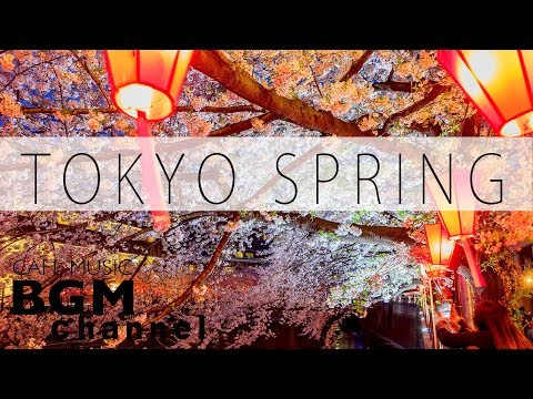 Tokyo Spring Jazz Mix - Cherry Blossoms Cafe Music - Smooth Jazz & Bossa Nova Music For Work & Study