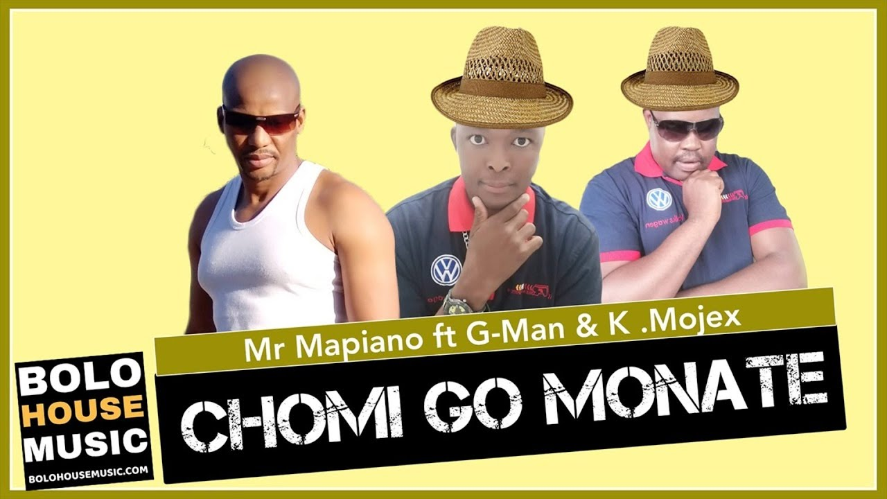 Mr Mapiano - Chomi go Monate Ft G-Man & K.Mojex (Original)