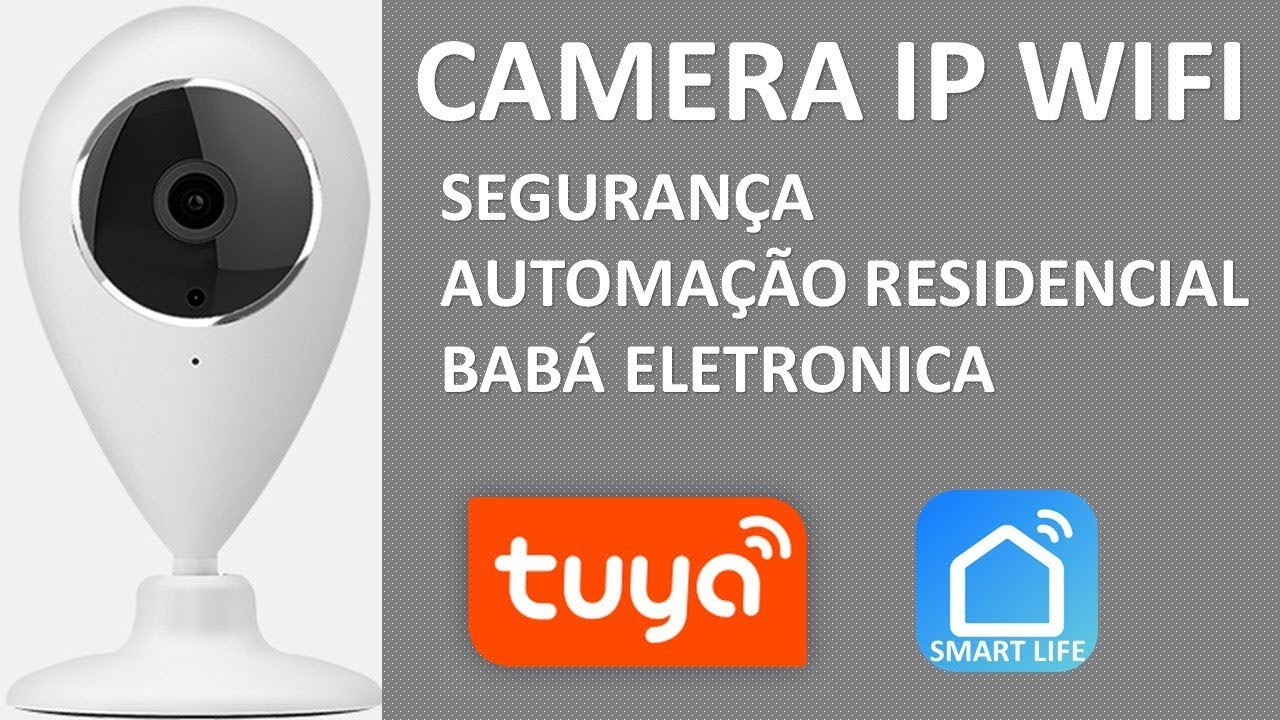 Security Camera IP WIFI integrated to Residential Automation by the Tuya  Smart or Smart Life app