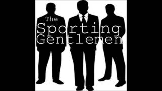 The Sporting Gentlemen - Jan 7, 2015