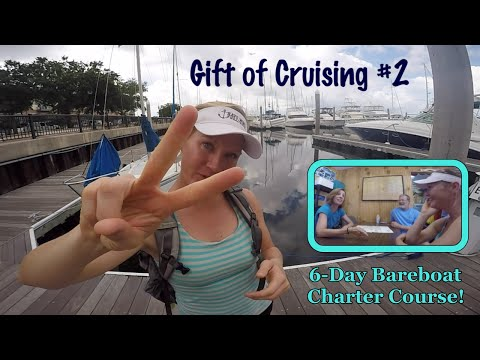 Gift #2: 6-Day Bareboat Charter Course!
