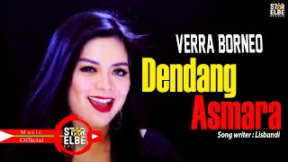 popmelayu DENDANG ASMARA Verra Borneo Official Musik Video STAR ELBE RECORD Karya Lisbandi