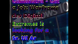 12132018 Gamasutra - Get a job: Warframe dev Digital Extremes is looking for a Sr. UI Ar